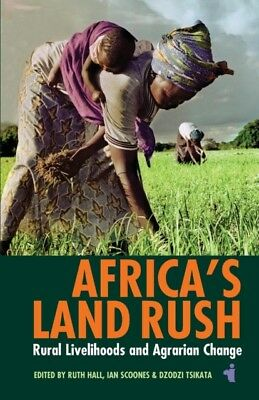 Africa's Land Rush: Rural Livelihoods and Agrarian Change (Africa...