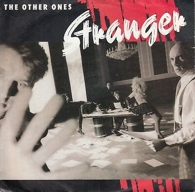 """7""""-  The Other Ones =  Stranger  /  Stay With Me ...................1987"""