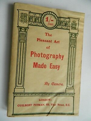 The Pleasant Art of Photography Made Easy By Camera 1905 Publication