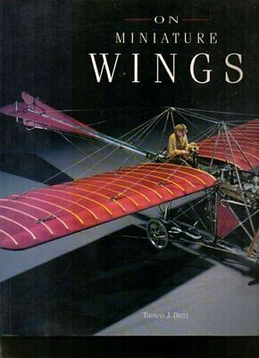 On Miniature Wings: Model Aircraft of the National... by Dietz, Thomas Paperback