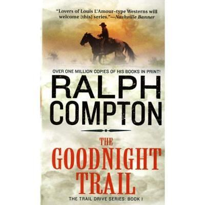 Goodnight Trail, The (Trail Drive) - Mass Market Paperback NEW Ralph Compton(A 2