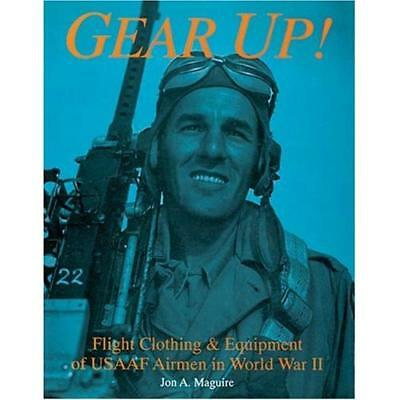 Gear Up!: Flight Clothing and Equipment of USAAF Airmen - Hardcover NEW Jon A Ma