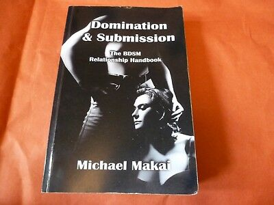 Domination & Submission Michael Makai The Bdsm Relationship Handbook