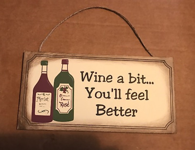WINE A BIT YOU WILL FEEL BETTER funny novelty wine  wall decor wood sign 4.5X10""