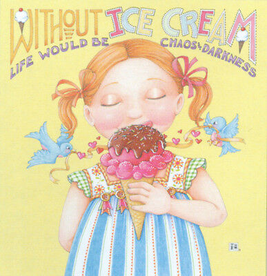 WITHOUT ICE CREAM CHAOS-Handcrafted Fridge Magnet-W/Mary Engelbreit art