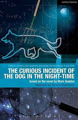 The Curious Incident of the Dog in the Night-Time: The Play... by Simon Stephens