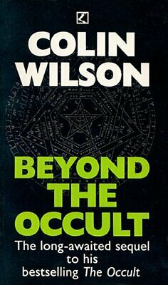 Beyond the Occult by Wilson, Colin Paperback Book The Cheap Fast Free Post