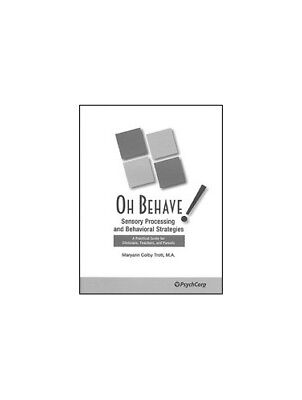 Oh Behave! Sensory Processing and Behavioral Strate... by Trott, Colby Paperback