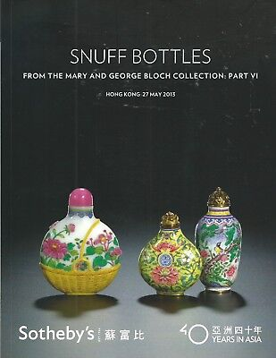 SOTHEBY'S HK CHINESE SNUFF BOTTLES Bloch Collection 6 Auction Catalog 2013