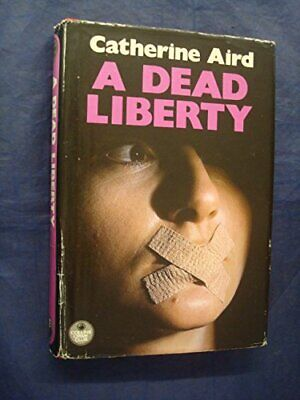 Dead Liberty (The Crime Club) by Aird, Catherine Hardback Book The Cheap Fast