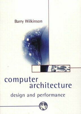 Computer Architecture: Design and Performance (... by Wilkinson, Barry Paperback