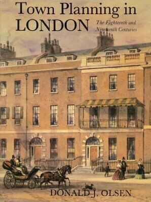 Town Planning in London: Eighteenth and Nineteenth Cen... by Olsen, Dj Paperback
