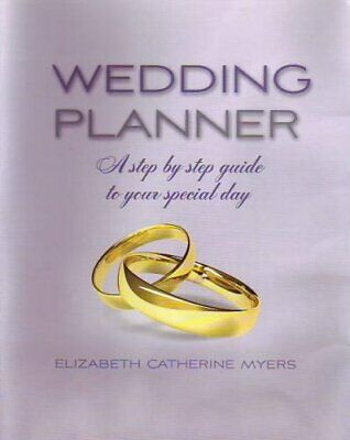 Wedding Planner: A Step by Step Guide to Yo... by Myers, Elizabeth Cat Paperback