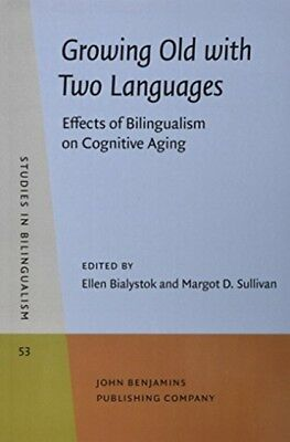 GROWING OLD WITH TWO LANGUAGES EFFECTS O, Bialystok, Ellen (York ...