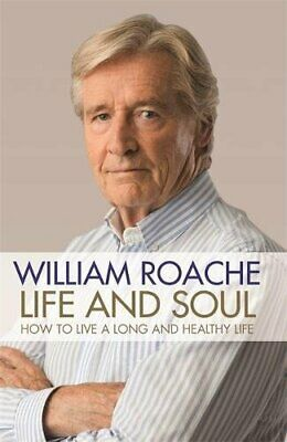 Life and Soul: How to Live a Long and Healthy Life by Roache, William Book The