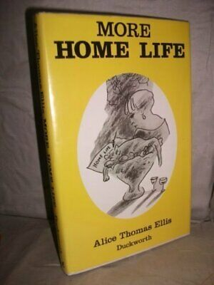 More Home Life by Ellis, Alice Thomas Hardback Book The Cheap Fast Free Post
