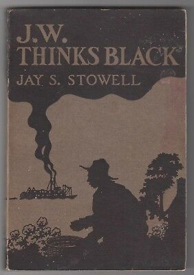 J.W. Thinks Black by Jay S. Stowell 1922 African American Book First Edition