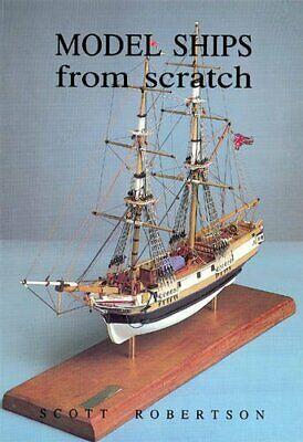 Model Ships from Scratch by Robertson, Scott Paperback Book The Cheap Fast Free