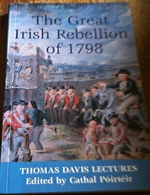Great Irish Rebellion of 1798: Thomas Davis Lectures Paperback Book The Cheap