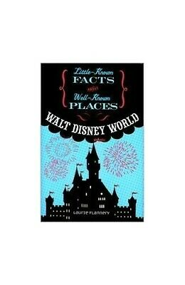 Walt Disney World Little Known Facts About Well Known Places series Book The