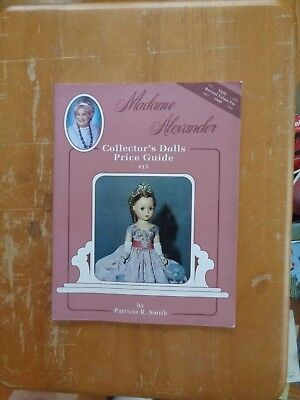 Madame Alexander Collector's Dolls Price Guide by Patricia R Smith SC