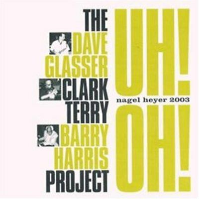 Glasser, Dave / Clark Terry / Barry Harris - Uh! Oh! CD NEU OVP