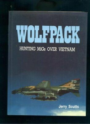 Wolf Pack: Hunting Migs Over Vietnam by Scutts, Jerry Book The Cheap Fast Free