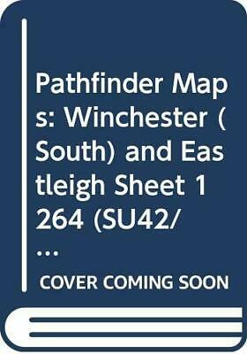 Pathfinder Maps: Winchester (South) and ... by Ordnance Survey Sheet map, folded