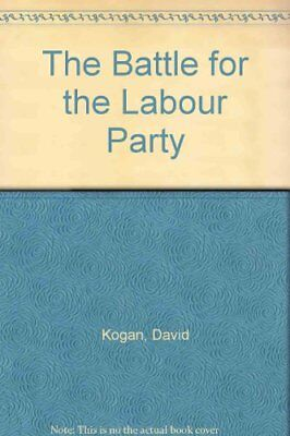 The Battle for the Labour Party by Kogan, Maurice Paperback Book The Cheap Fast