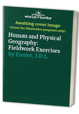 Human and Physical Geography: Fieldwork Exercises by Foster, I.D.L. Paperback