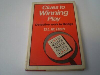 Clues to Winning Play: Detection in Bridge (Master B... by Roth, D.L.M. Hardback