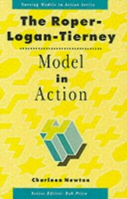 The Roper-Logan-Tierney Model in Action (Nursin... by Newton, Charleen Paperback