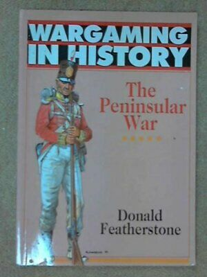 The Peninsular War (Wargaming in History) by Featherstone, Donald Paperback The