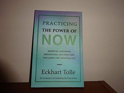 Practising the Power of Now: Essential Teachings, Meditatio... by Eckhart, Tolle