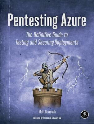 Pentesting Azure: The Definitive Guide to Testing and Securing Deployments by Ma