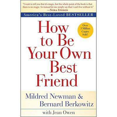 How to Be Your Own Best Friend - Paperback NEW Mildred Newman( 6 Sept. 2016