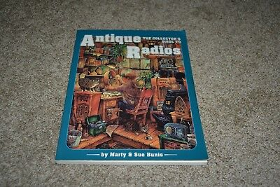 The Collector's Guide to Antique Radios by Marty & Sue Bunis 1991