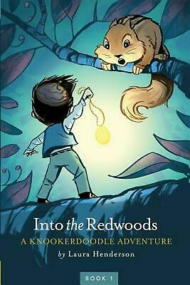 Into the Redwoods: A Knookerdoodle Adventure by Laura Henderson (English) Paperb