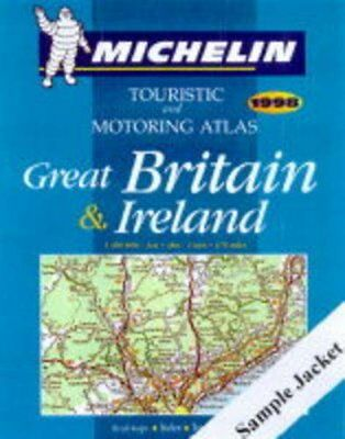 Michelin Motoring Atlas of Great Britain and Ireland 1998 (Road Atlas)-
