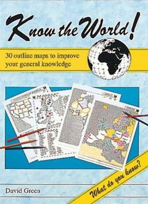 Know the World!: 30 Outline Maps to Improve Your General Knowledge-David Green