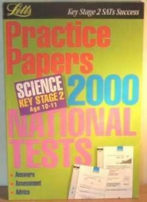 Key Stage 2 SATs Success: Practice Papers 2000 National Tests - Science Age 1.