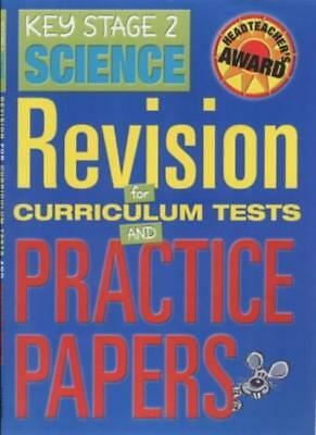 Key Stage 2 Science: Revision for Curriculum Tests and Practics Papers (Headt.