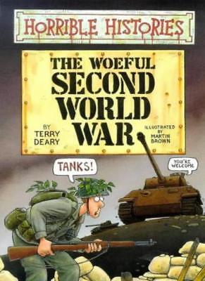 The Woeful Second World War (Horrible Histories)-Terry Deary, Martin Brown