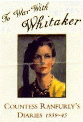 To War with Whitaker: Wartime Diaries of the Countess of Ranfu ..9780434002245