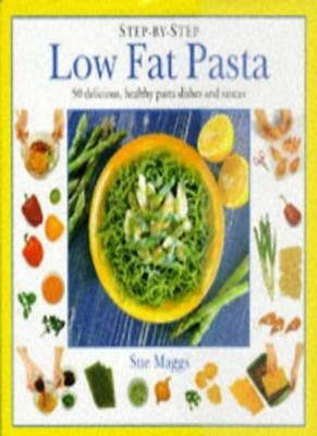 Low Fat Pasta (Step-by-Step)-Sue Maggs