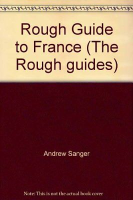 Rough Guide to France (The Rough guides)-Andrew Sanger,Kate Baillie,Tim Salmon