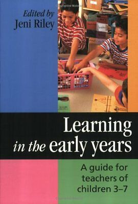 Learning in the Early Years: A Guide for Teachers of Children 3-7-Jeni Riley