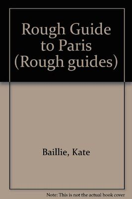 Rough Guide to Paris (Rough guides)-Kate Baillie, Tim Salmon