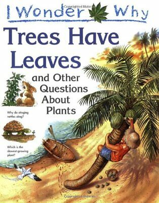 I Wonder Why Trees Have Leaves and Other Questions About Plants-Andrew Charman