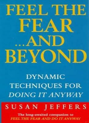 Feel the Fear ..... and Beyond - Dynamic Techniques for Doing it Anyway-Susan J